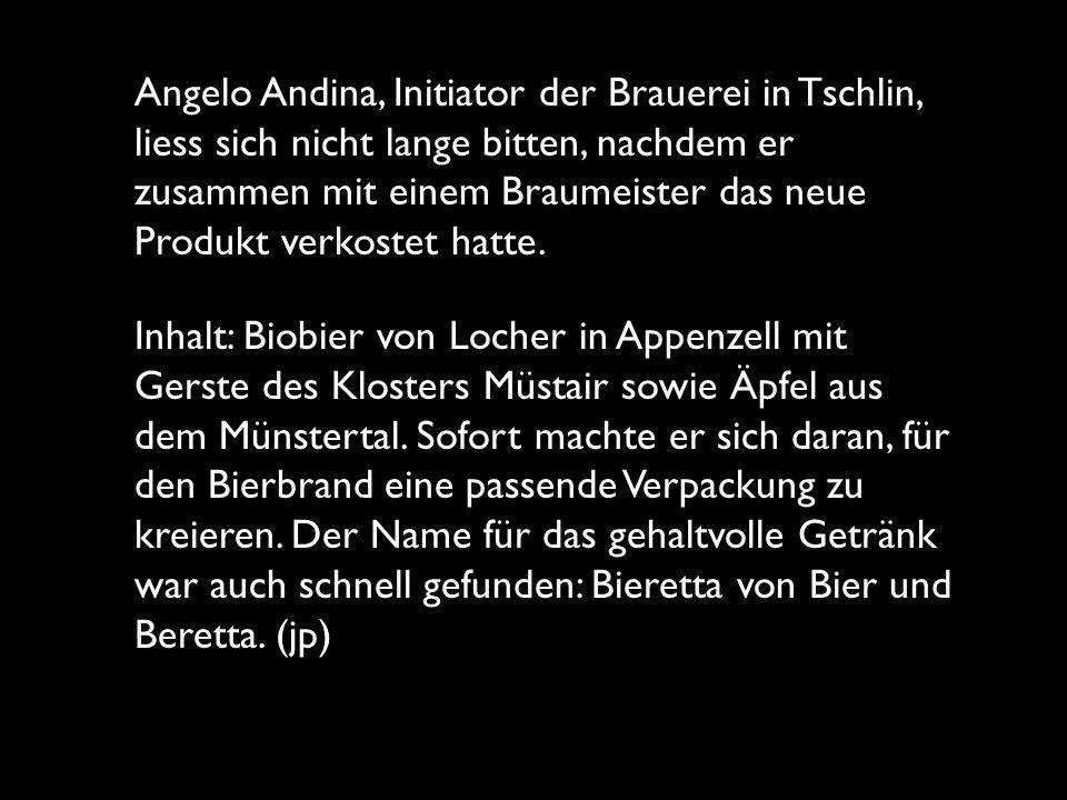 Angelo Andina, Initiator der Brauerei in Tschlin, liess sich nicht lange bitten, nachdem er zusammen mit einem Braumeister das neue Produkt verkostet