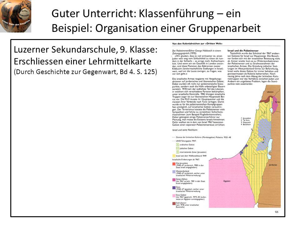Guter Unterricht: Klassenführung – ein Beispiel: Organisation einer Gruppenarbeit Luzerner Sekundarschule, 9. Klasse: Erschliessen einer Lehrmittelkar