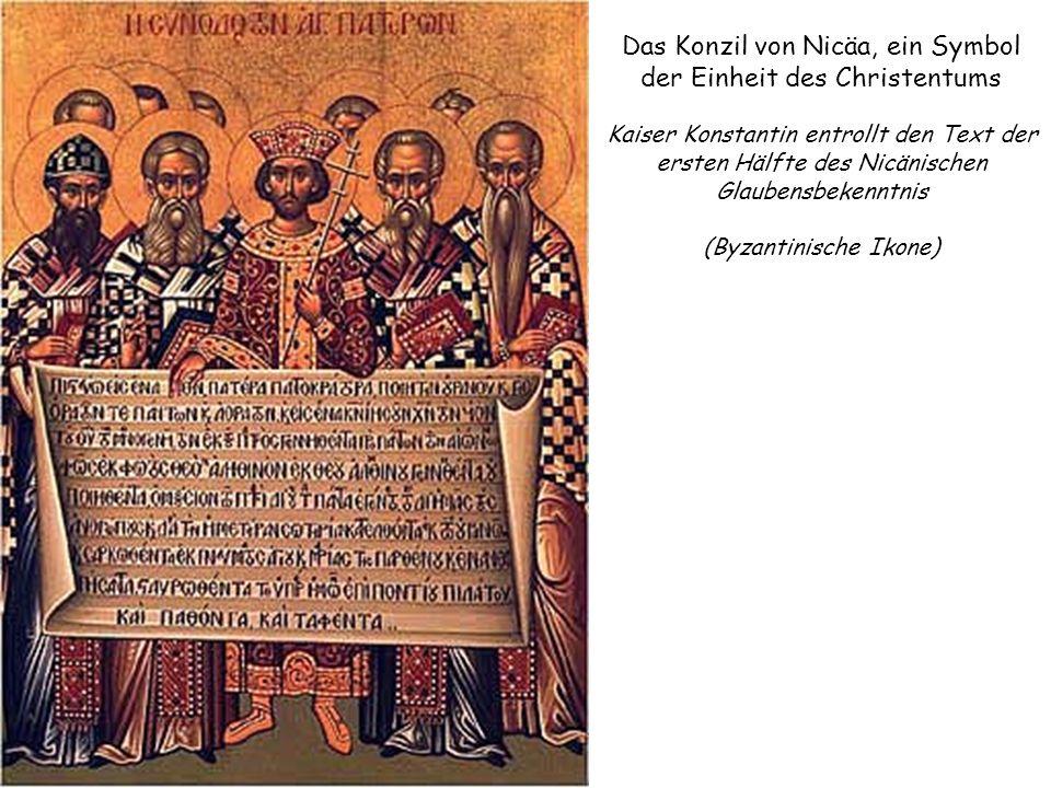 Das Konzil von Nicäa, ein Symbol der Einheit des Christentums Kaiser Konstantin entrollt den Text der ersten Hälfte des Nicänischen Glaubensbekenntnis (Byzantinische Ikone)