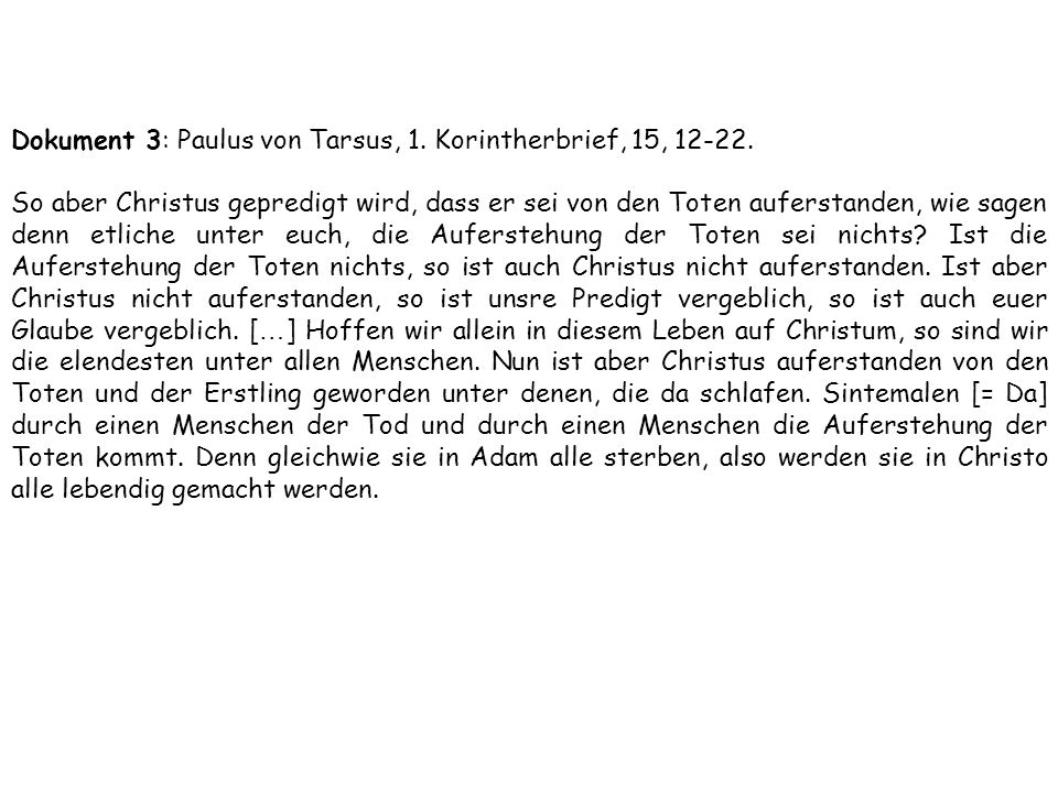 Dokument 3: Paulus von Tarsus, 1.Korintherbrief, 15, 12-22.