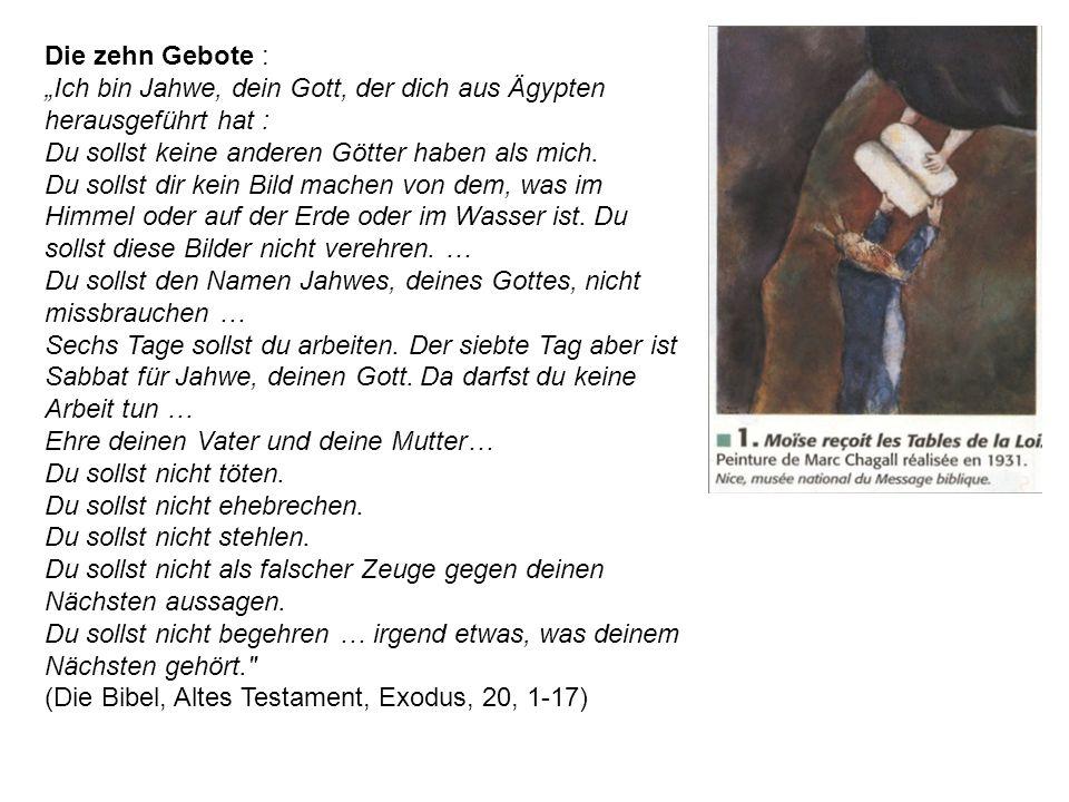 Die zehn Gebote : Ich bin Jahwe, dein Gott, der dich aus Ägypten herausgeführt hat : Du sollst keine anderen Götter haben als mich.