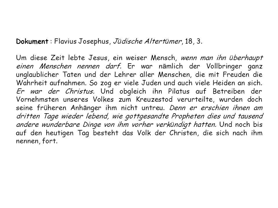 Dokument : Flavius Josephus, J ü dische Altert ü mer, 18, 3.