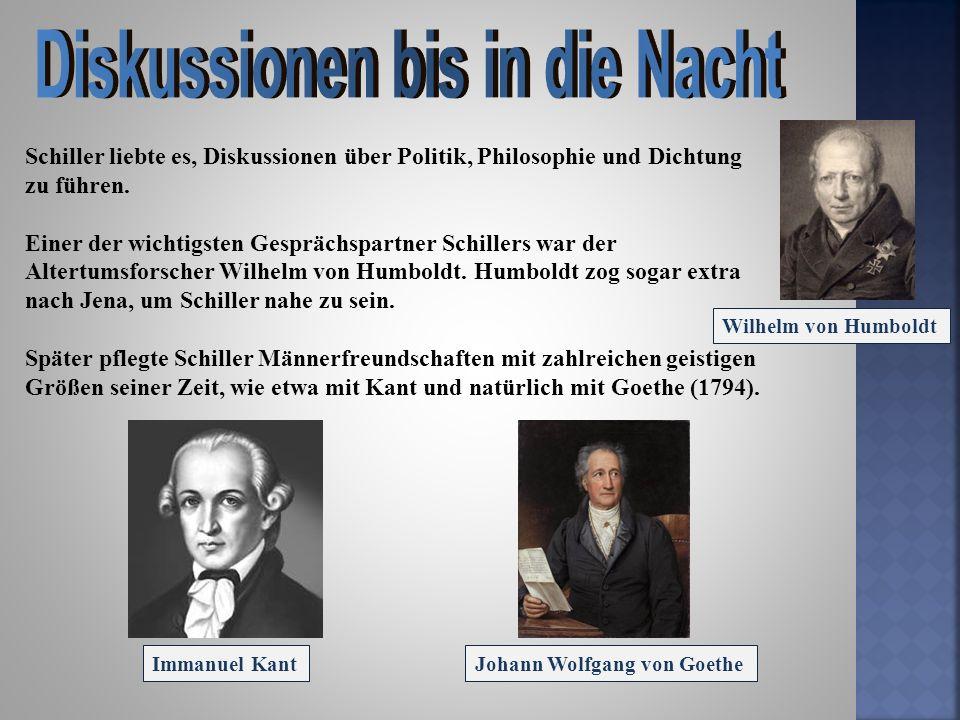 Schiller liebte es, Diskussionen über Politik, Philosophie und Dichtung zu führen. Einer der wichtigsten Gesprächspartner Schillers war der Altertumsf