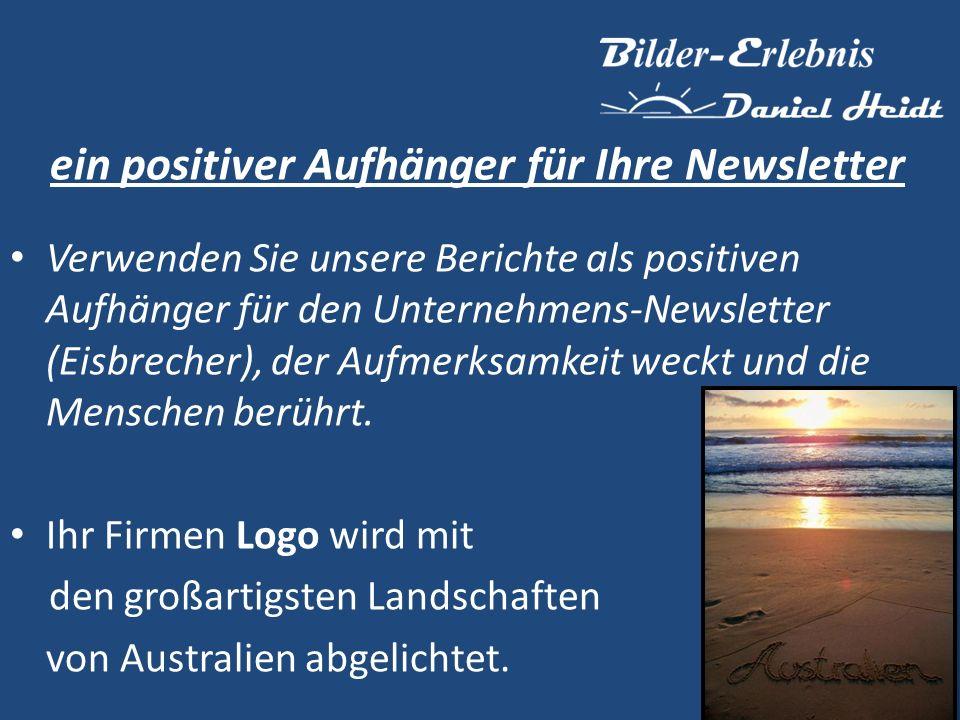 ein positiver Aufhänger für Ihre Newsletter Verwenden Sie unsere Berichte als positiven Aufhänger für den Unternehmens-Newsletter (Eisbrecher), der Aufmerksamkeit weckt und die Menschen berührt.