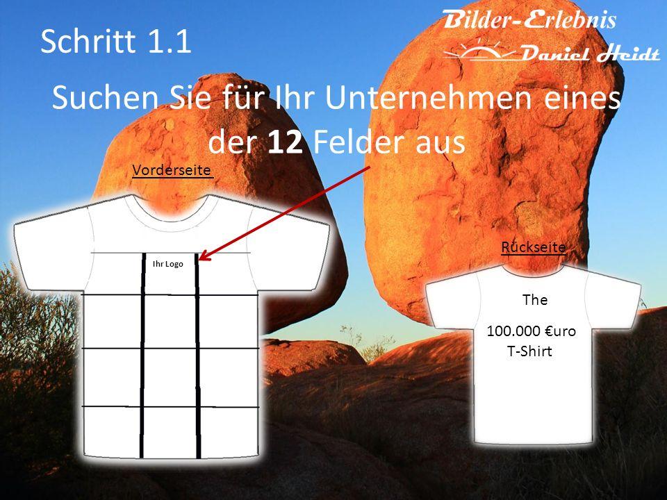 Suchen Sie für Ihr Unternehmen eines der 12 Felder aus 100.000 uro T-Shirt The Schritt 1.1 Rückseite Vorderseite Ihr Logo