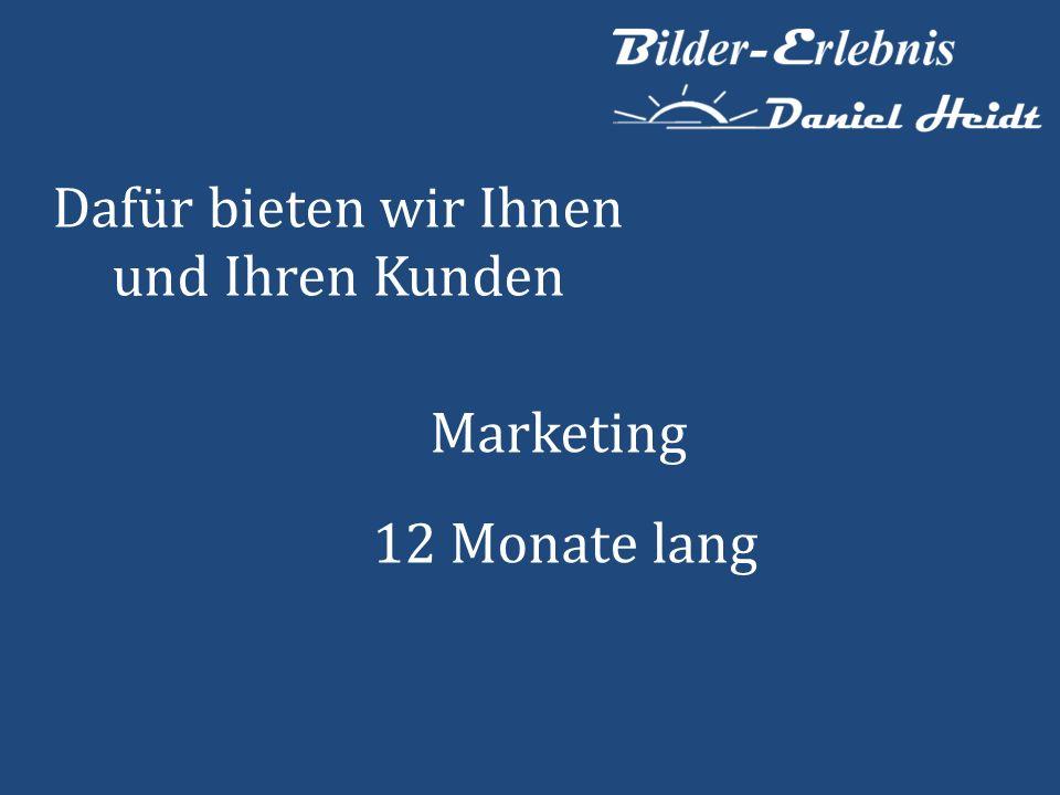 Dafür bieten wir Ihnen und Ihren Kunden Marketing 12 Monate lang