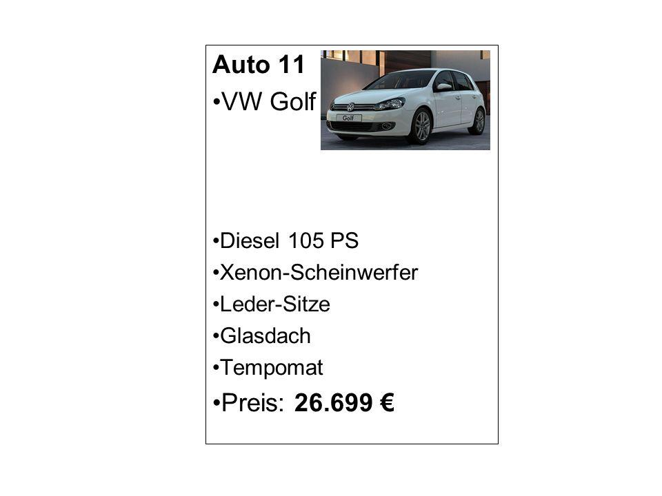 Auto 11 VW Golf Diesel 105 PS Xenon-Scheinwerfer Leder-Sitze Glasdach Tempomat Preis: 26.699