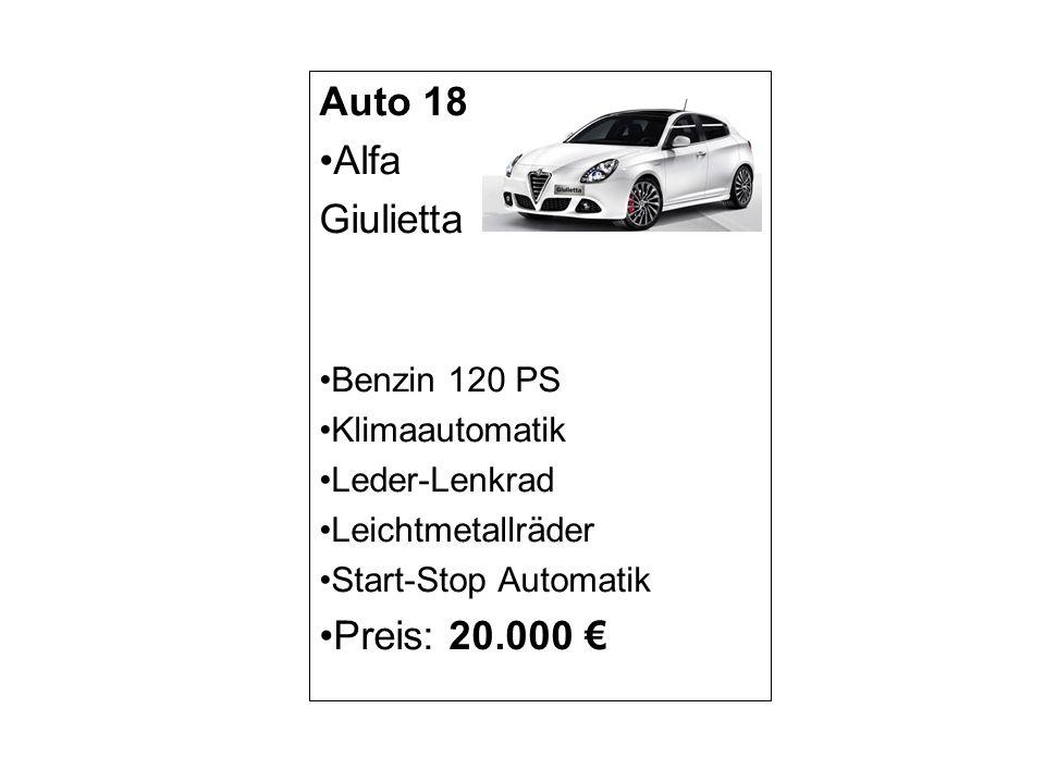 Auto 18 Alfa Giulietta Benzin 120 PS Klimaautomatik Leder-Lenkrad Leichtmetallräder Start-Stop Automatik Preis: 20.000