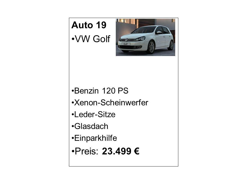 Auto 19 VW Golf Benzin 120 PS Xenon-Scheinwerfer Leder-Sitze Glasdach Einparkhilfe Preis: 23.499