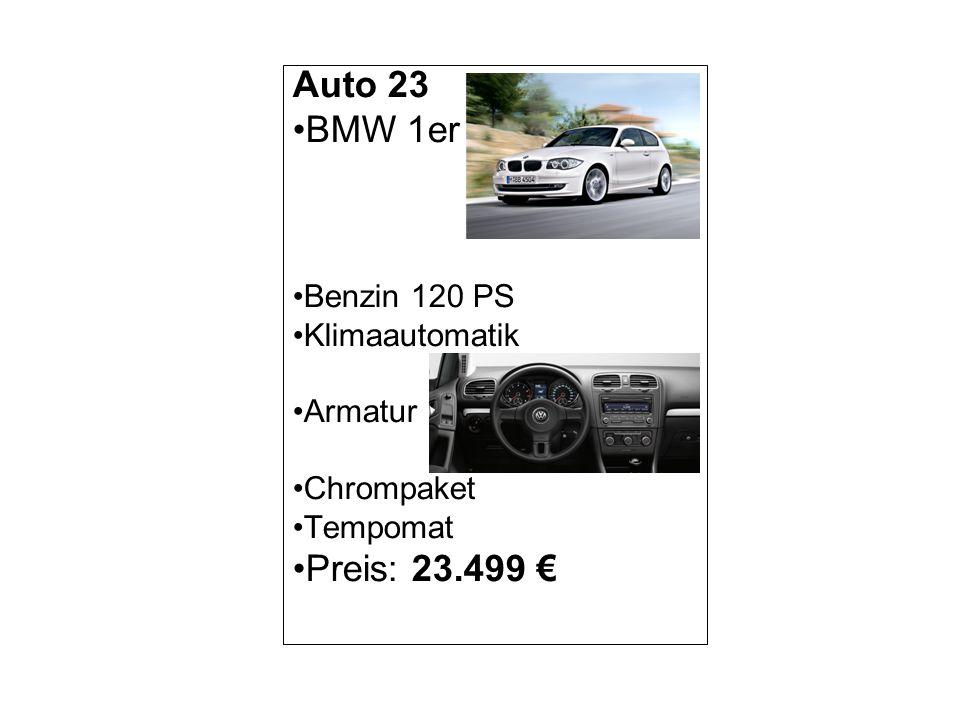 Auto 23 BMW 1er Benzin 120 PS Klimaautomatik Armatur Chrompaket Tempomat Preis: 23.499
