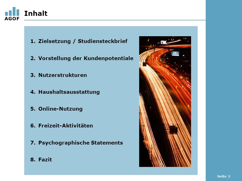 Seite 2 Inhalt 1.Zielsetzung / Studiensteckbrief 2.Vorstellung der Kundenpotentiale 3.Nutzerstrukturen 4.Haushaltsausstattung 5.Online-Nutzung 6.Freiz
