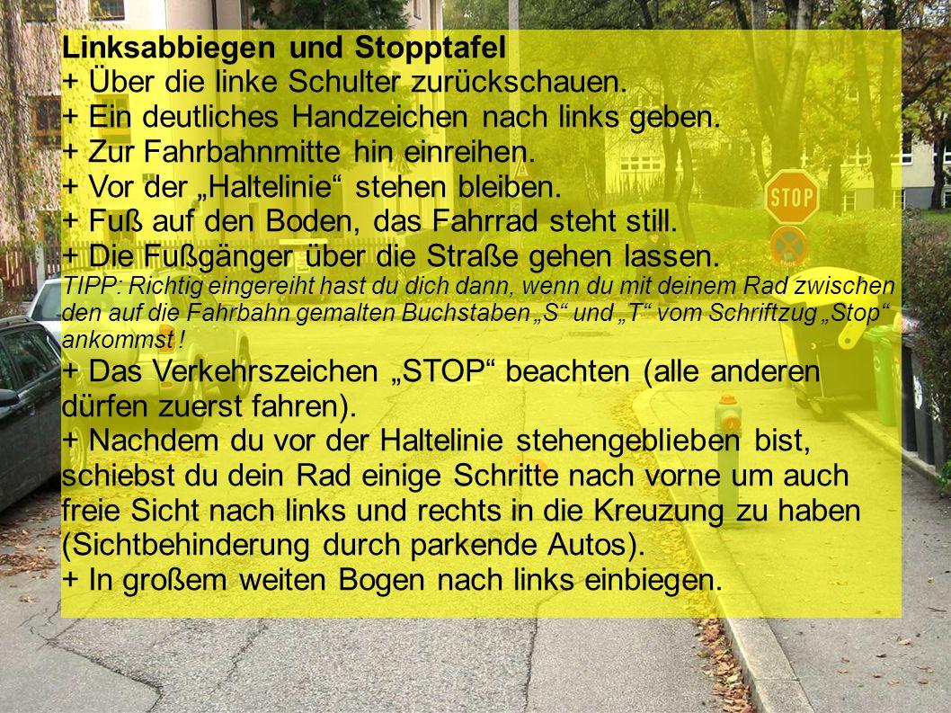 Rechtseinbiegen + Rechtzeitig ein deutliches Handzeichen nach rechts geben. + Auf Fußgänger achten. + Die Vorrangregeln beachten (Rechtsregel ). + In
