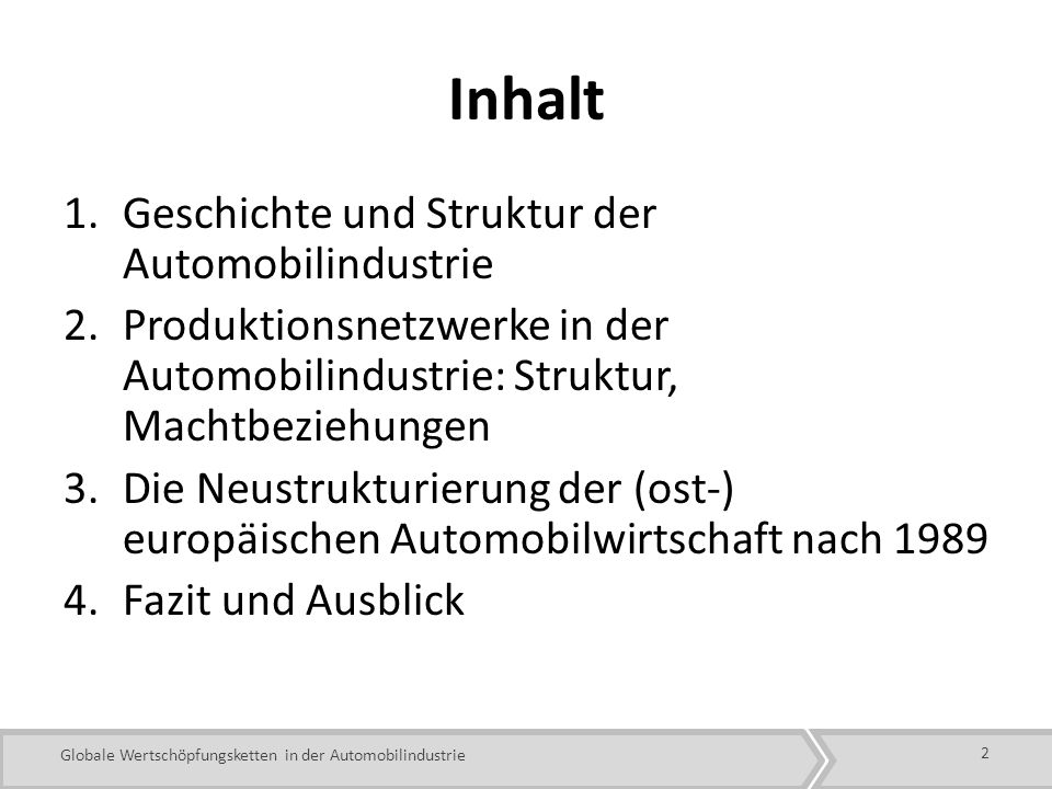 Globale Wertschöpfungsketten in der Automobilindustrie Automobilindustrie in der Krise.