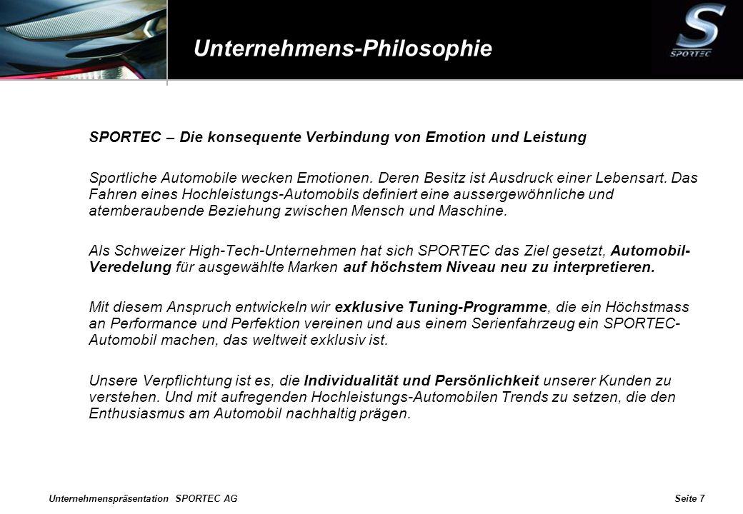Unternehmenspräsentation SPORTEC AGSeite 7 Unternehmens-Philosophie SPORTEC – Die konsequente Verbindung von Emotion und Leistung Sportliche Automobil