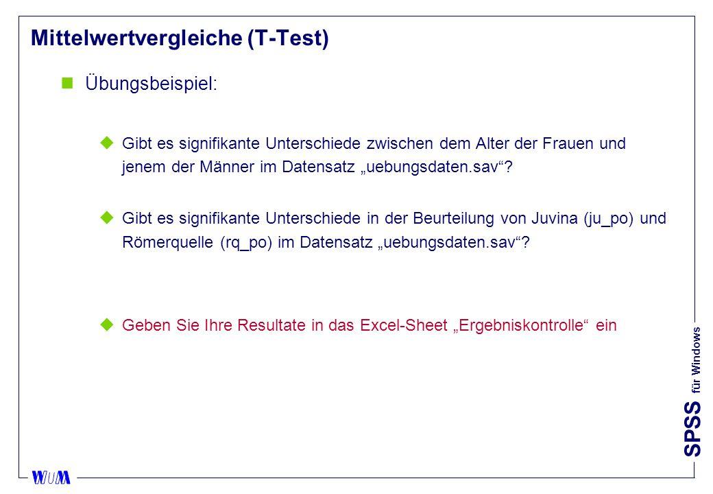 SPSS für Windows Mittelwertvergleiche (T-Test) nLösung Teil 1: p-Wert > 0,05 nicht signifikant p-Wert > 0,05 Varianzen homogen