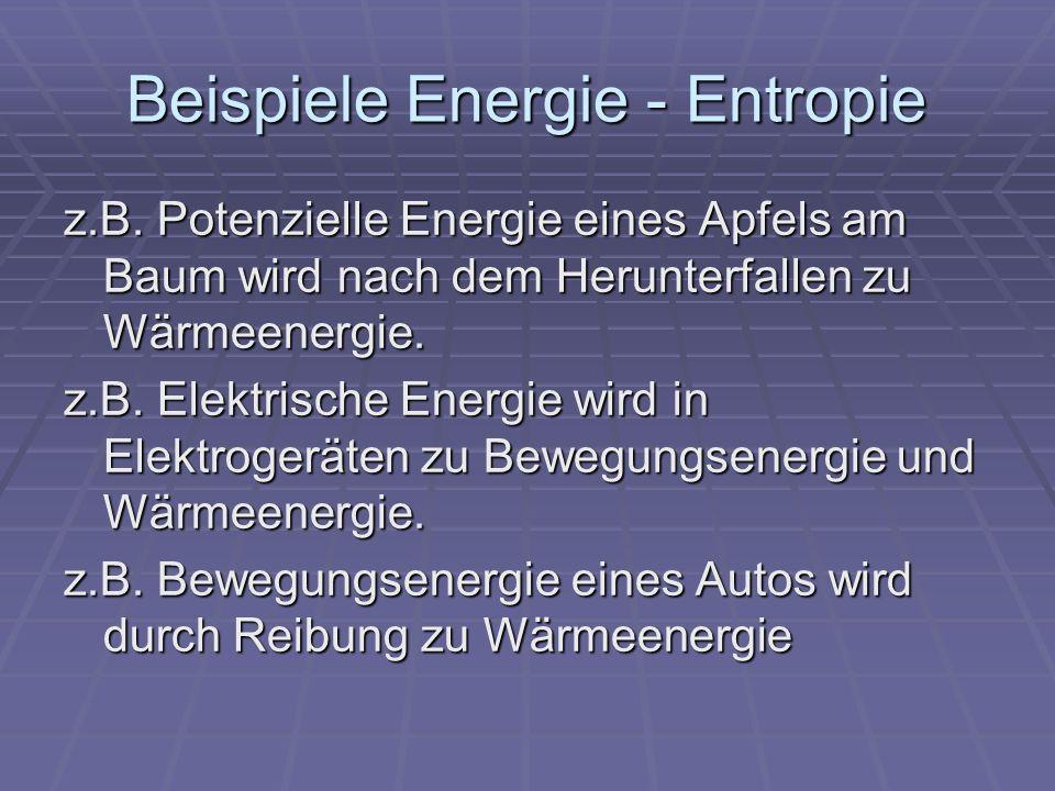 Beispiele Energie - Entropie z.B.