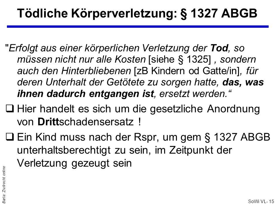 SoWi VL- 15 Barta: Zivilrecht online Tödliche Körperverletzung: § 1327 ABGB