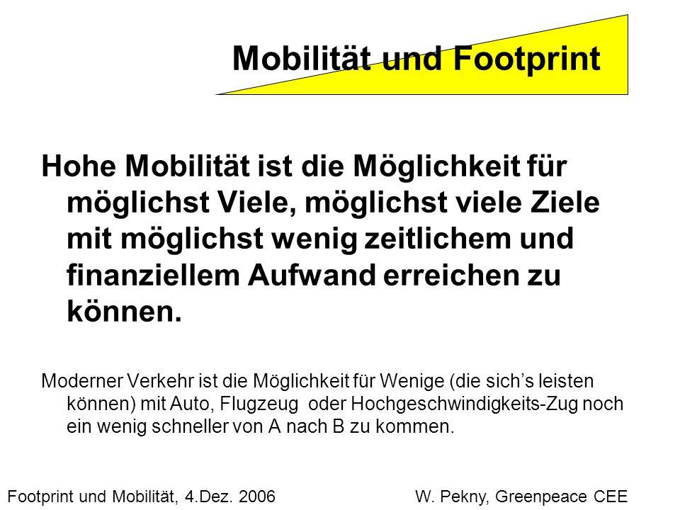 Hohe Mobilität ist die Möglichkeit für möglichst Viele, möglichst viele Ziele mit möglichst wenig zeitlichem und finanziellem Aufwand erreichen zu kön