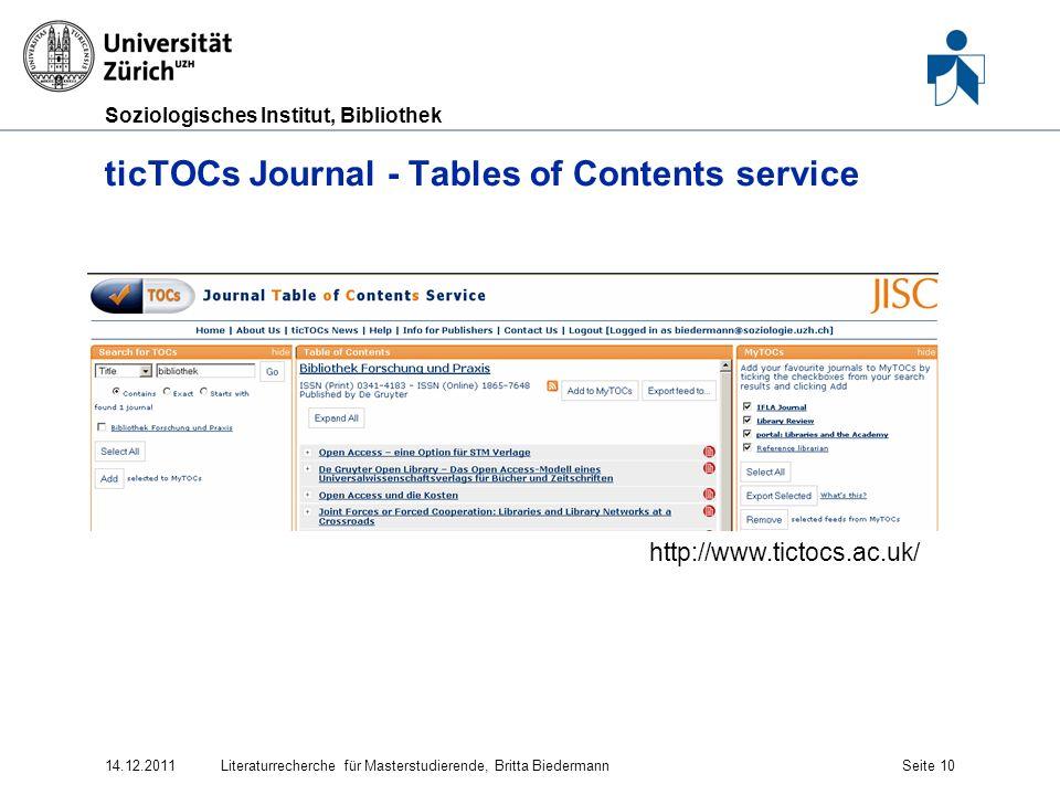 Soziologisches Institut, Bibliothek ticTOCs Journal - Tables of Contents service 14.12.2011Literaturrecherche für Masterstudierende, Britta Biedermann