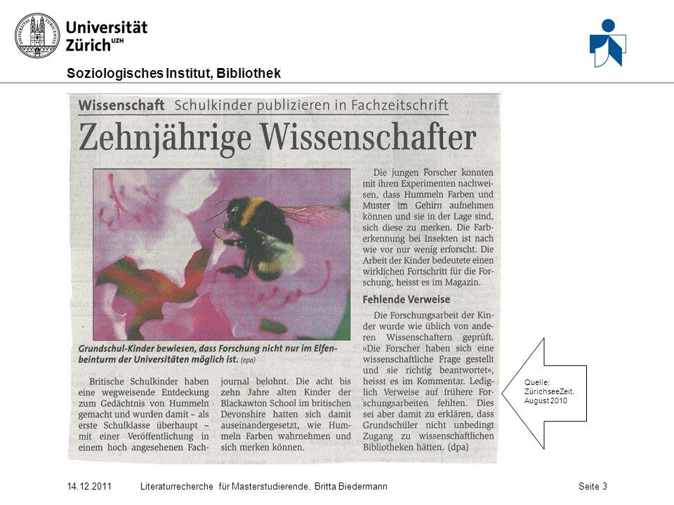 Soziologisches Institut, Bibliothek 14.12.2011Literaturrecherche für Masterstudierende, Britta BiedermannSeite 3 Quelle: ZürichseeZeit. August 2010