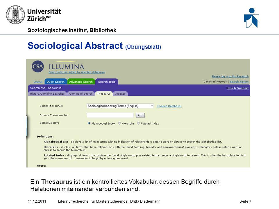 Soziologisches Institut, Bibliothek Sociological Abstract (Übungsblatt) 14.12.2011Literaturrecherche für Masterstudierende, Britta BiedermannSeite 7 E