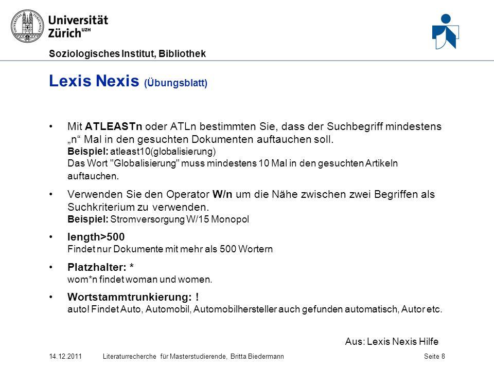 Soziologisches Institut, Bibliothek 14.12.2011Literaturrecherche für Masterstudierende, Britta BiedermannSeite 8 Lexis Nexis (Übungsblatt) Mit ATLEAST