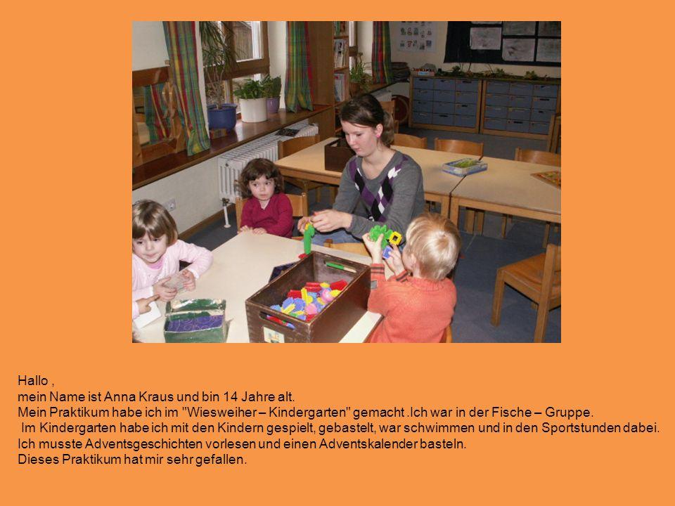 Hallo, mein Name ist Anna Kraus und bin 14 Jahre alt.