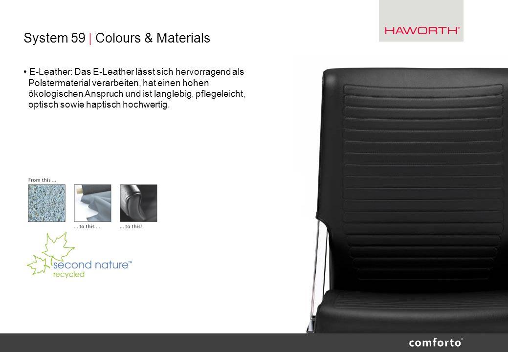System 59 | Colours & Materials E-Leather: Das E-Leather lässt sich hervorragend als Polstermaterial verarbeiten, hat einen hohen ökologischen Anspruc