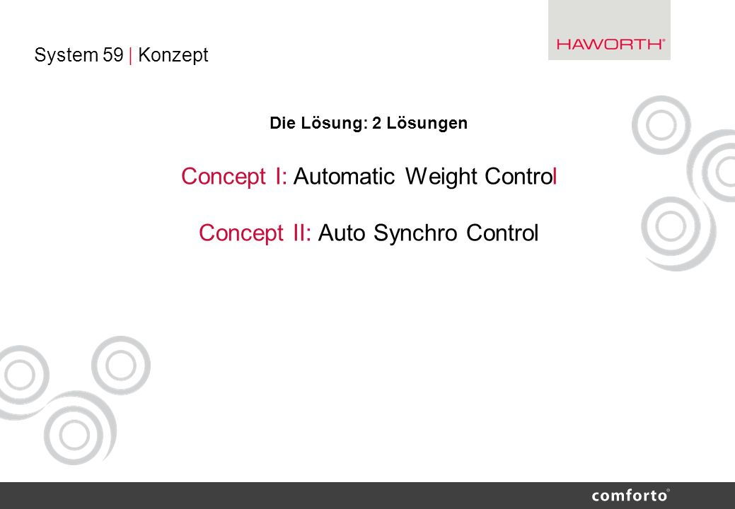 System 59 | Konzept Die Lösung: 2 Lösungen Concept I: Automatic Weight Control Concept II: Auto Synchro Control