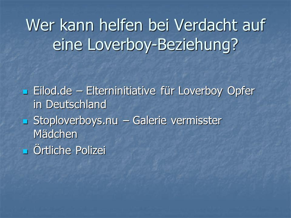 Wer kann helfen bei Verdacht auf eine Loverboy-Beziehung? Eilod.de – Elterninitiative für Loverboy Opfer in Deutschland Eilod.de – Elterninitiative fü