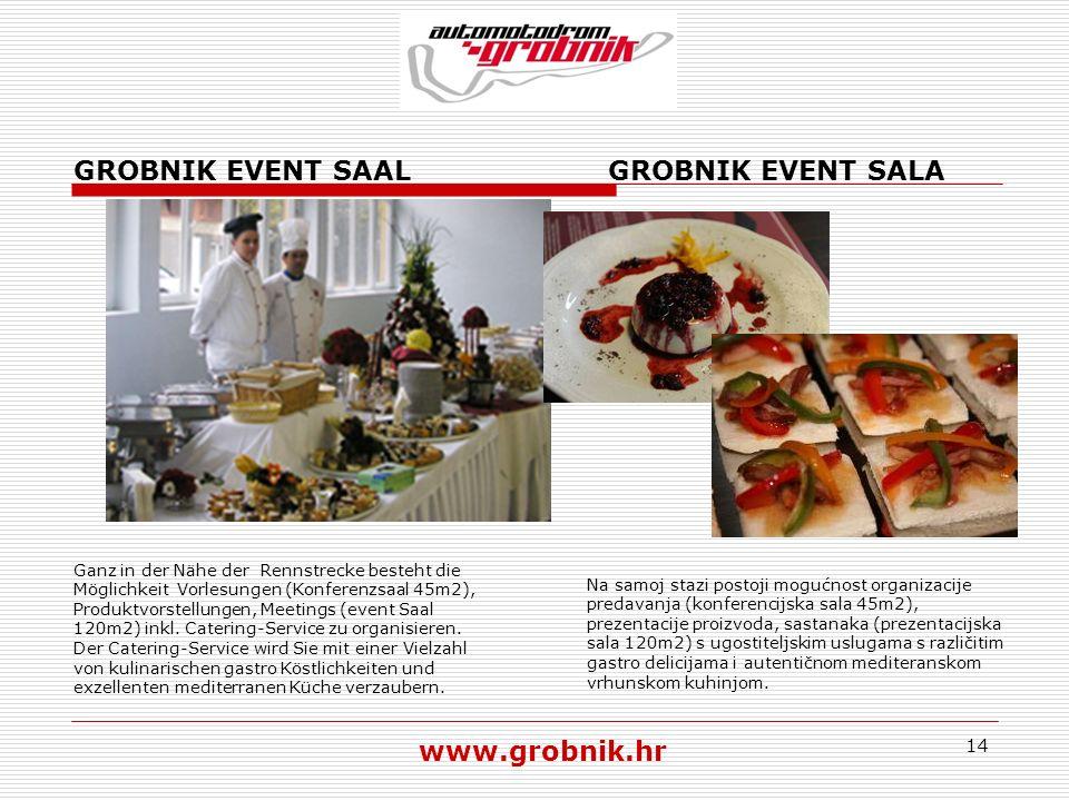 14 GROBNIK EVENT SAALGROBNIK EVENT SALA Ganz in der Nähe der Rennstrecke besteht die Möglichkeit Vorlesungen (Konferenzsaal 45m2), Produktvorstellunge