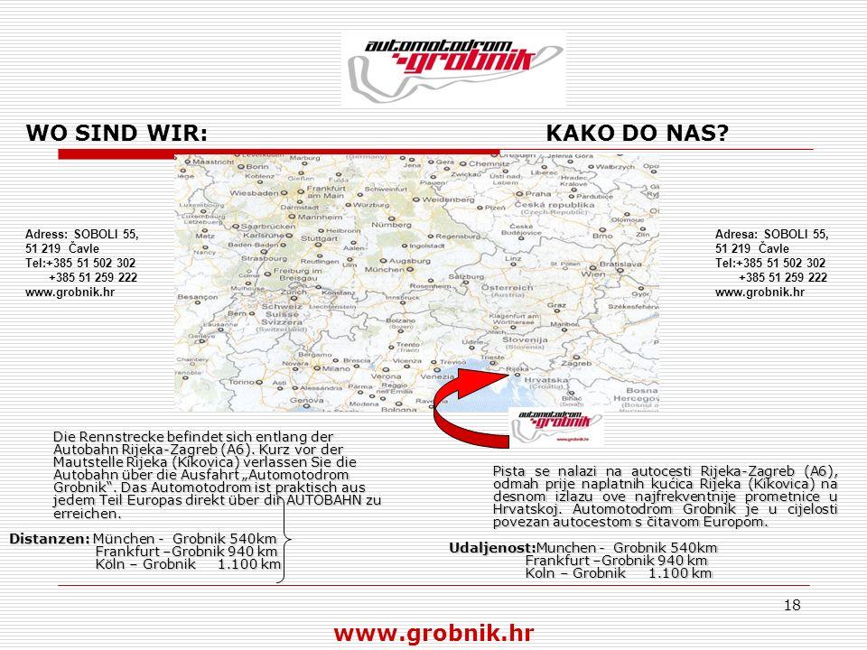 18 Die Rennstrecke befindet sich entlang der Autobahn Rijeka-Zagreb (A6). Kurz vor der Mautstelle Rijeka (Kikovica) verlassen Sie die Autobahn über di