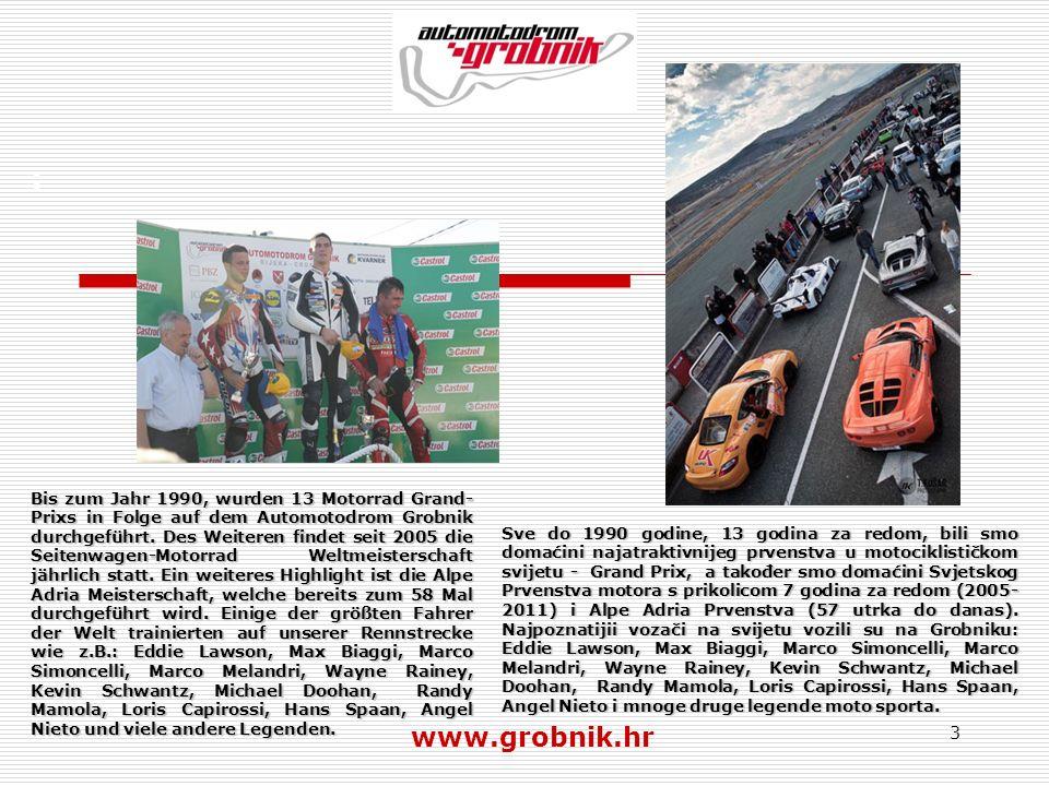 3 : Bis zum Jahr 1990, wurden 13 Motorrad Grand- Prixs in Folge auf dem Automotodrom Grobnik durchgeführt. Des Weiteren findet seit 2005 die Seitenwag