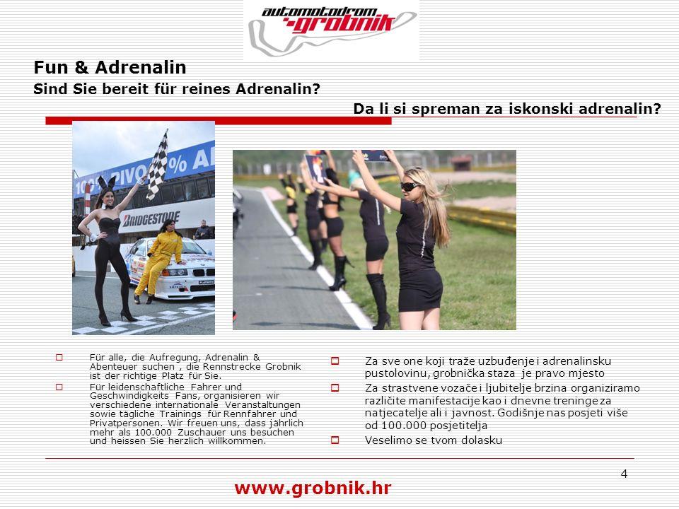 4 Fun & Adrenalin Sind Sie bereit für reines Adrenalin? Da li si spreman za iskonski adrenalin? Für alle, die Aufregung, Adrenalin & Abenteuer suchen,
