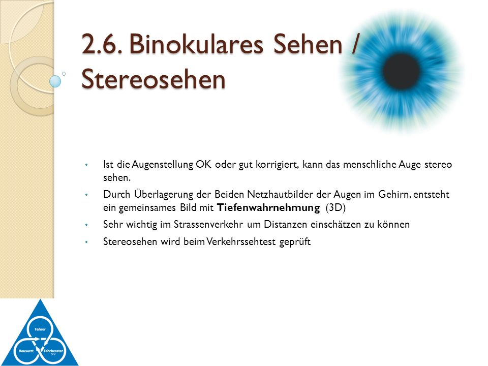Ist die Augenstellung OK oder gut korrigiert, kann das menschliche Auge stereo sehen. Durch Überlagerung der Beiden Netzhautbilder der Augen im Gehirn