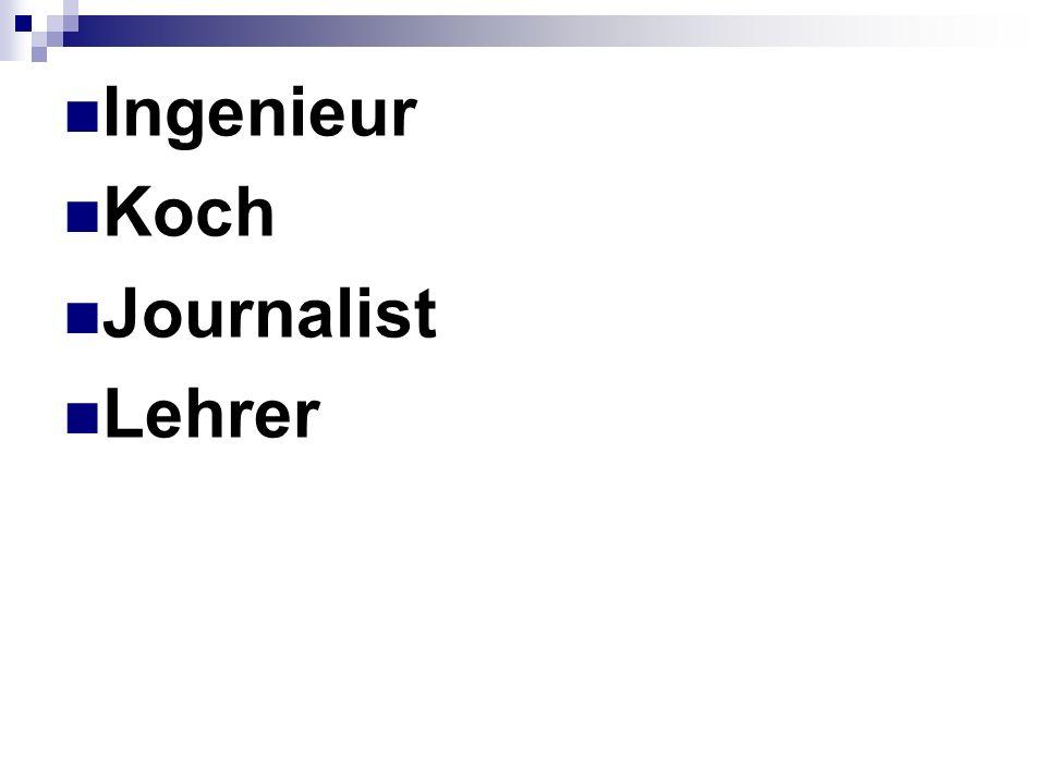 Ingenieur Koch Journalist Lehrer