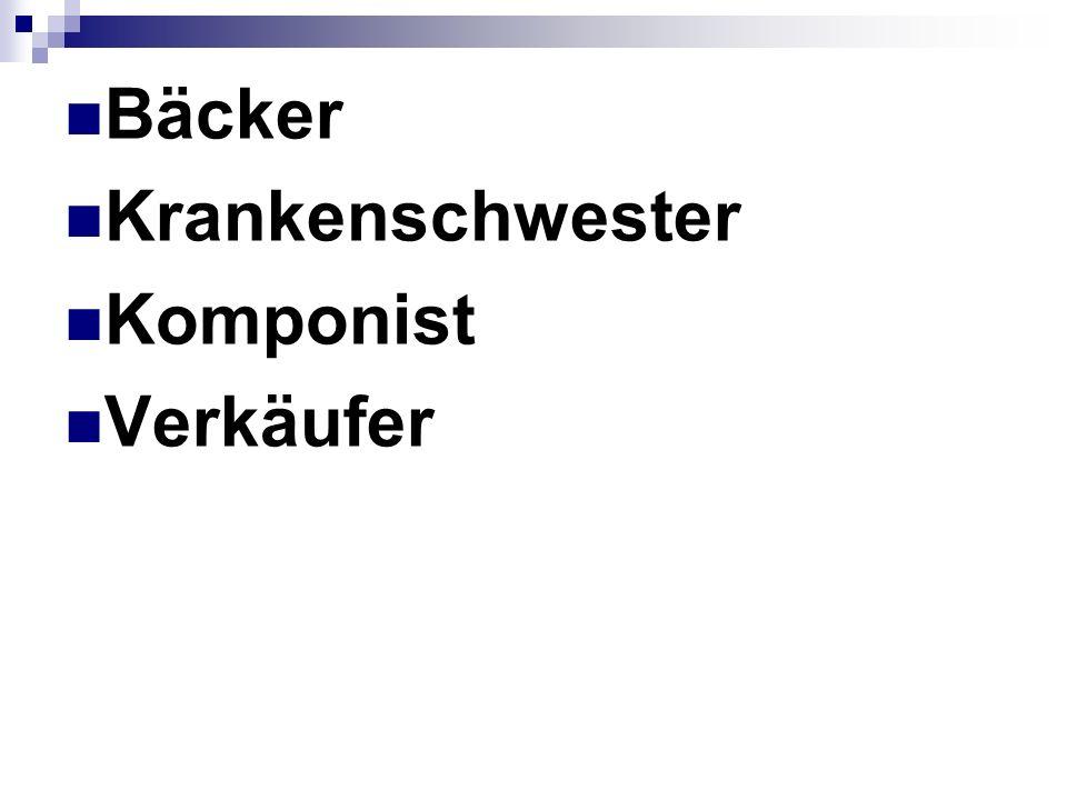 Bäcker Krankenschwester Komponist Verkäufer
