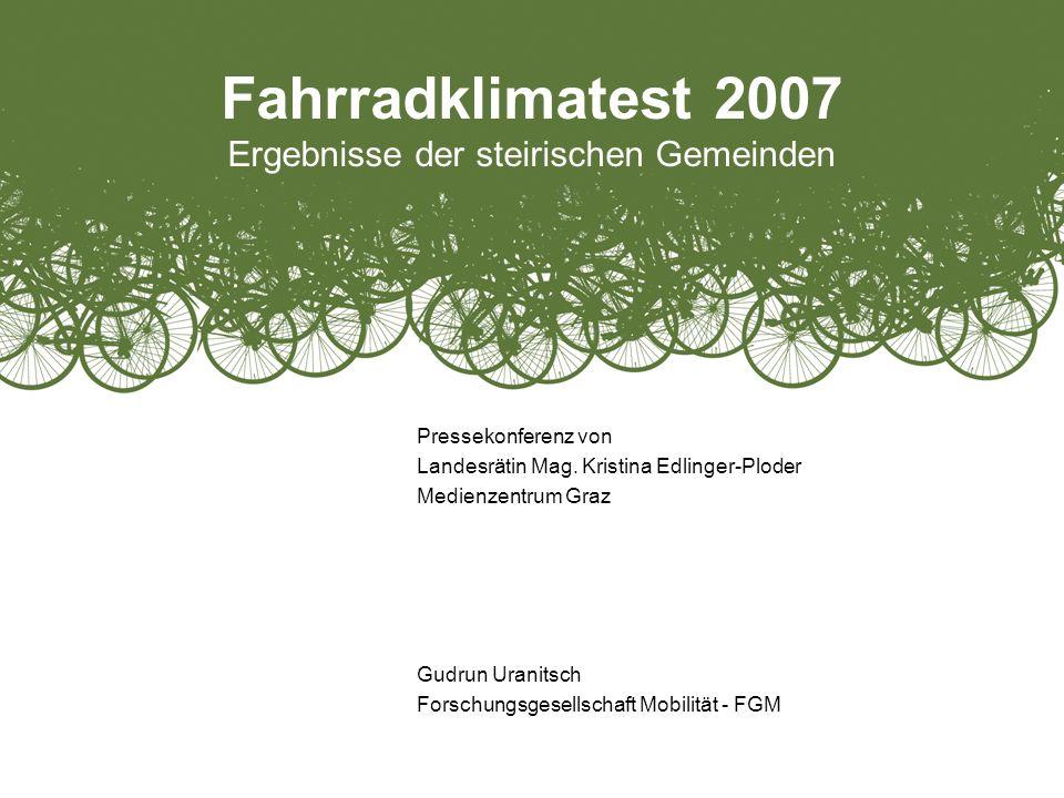 Fahrradklimatest 2007 Ergebnisse der steirischen Gemeinden Pressekonferenz von Landesrätin Mag.