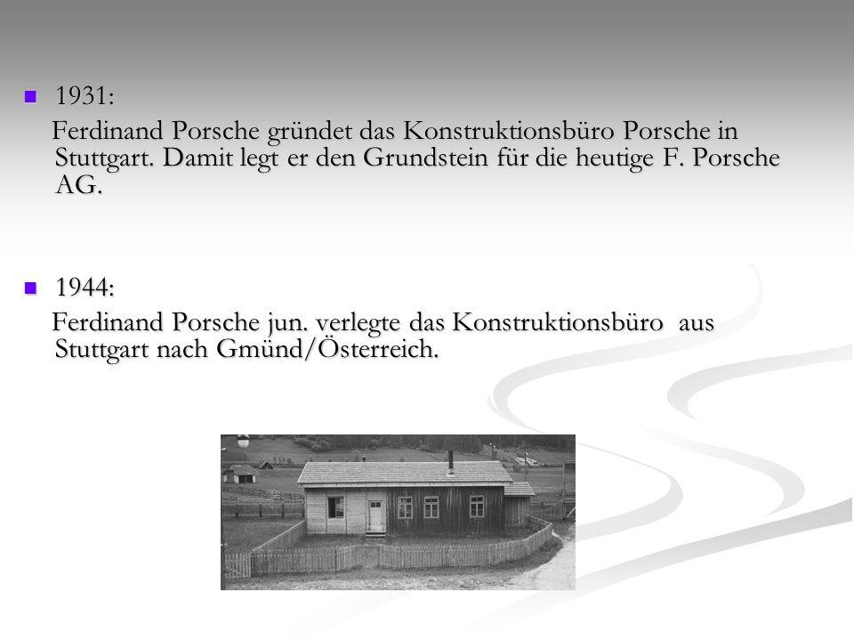 1948: 1948: Unter Leitung von Ferry Porsche wird in Gmünd ein Sportwagen auf Basis von Volkswagenteilen realisiert: der 356.