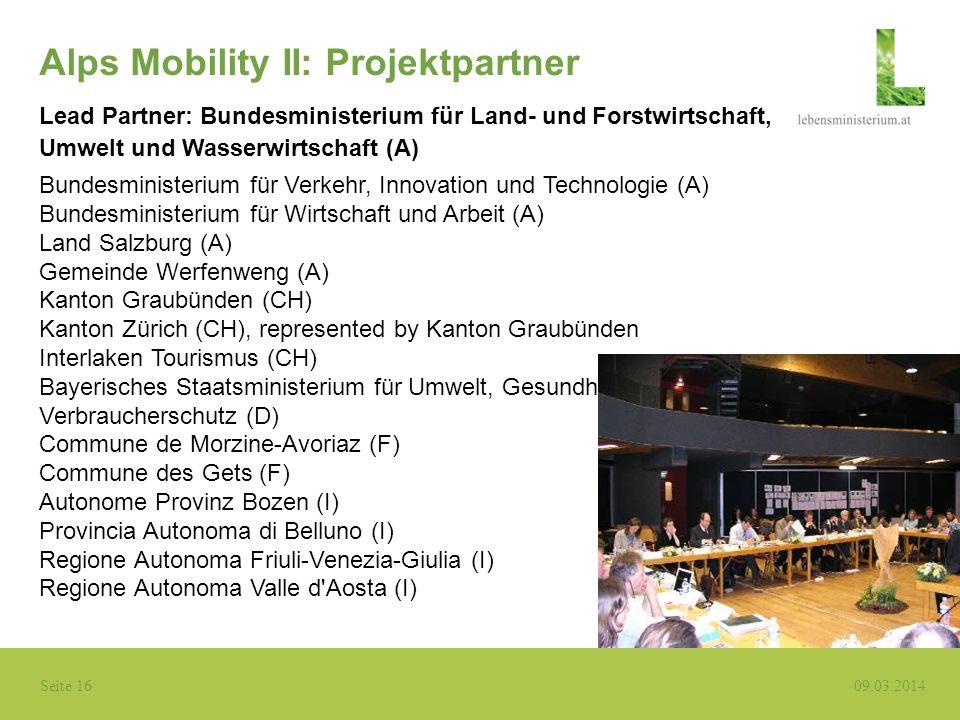 Seite 16 09.03.2014 Alps Mobility II: Projektpartner Lead Partner: Bundesministerium für Land- und Forstwirtschaft, Umwelt und Wasserwirtschaft (A) Bu