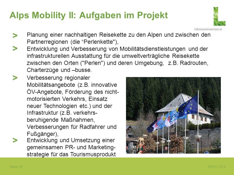 Seite 19 09.03.2014 Alps Mobility II: Aufgaben im Projekt Planung einer nachhaltigen Reisekette zu den Alpen und zwischen den Partnerregionen (die Per