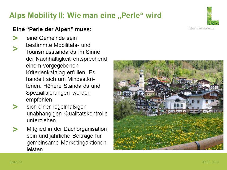 Seite 20 09.03.2014 Alps Mobility II: Wie man eine Perle wird eine Gemeinde sein > bestimmte Mobilitäts- und Tourismusstandards im Sinne der Nachhalti