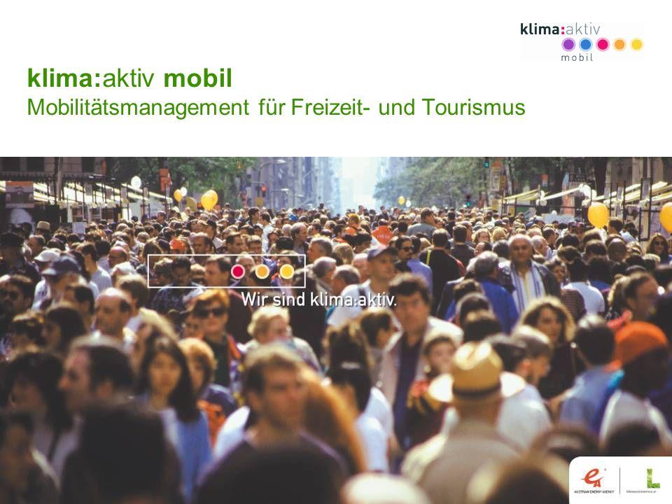Programmmanagement TRAFICO-NATURFREUNDE INTERNATIONALE- MOBILITO -STADTLAND-KLIMABÜNDNIS www.klimaaktiv.at klima:aktiv mobil Mobilitätsmanagement für