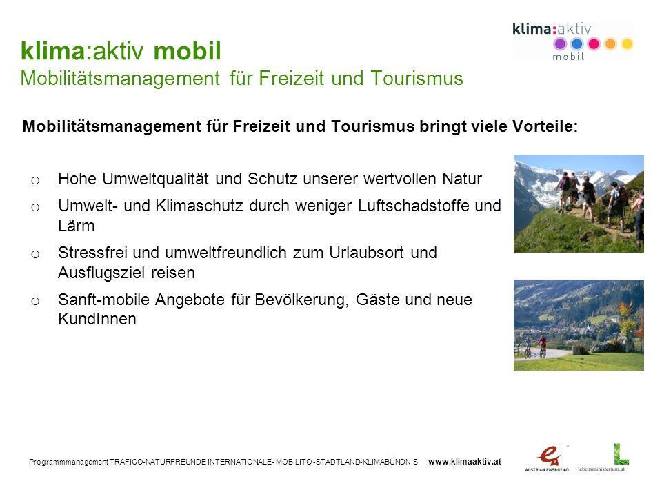 Programmmanagement TRAFICO-NATURFREUNDE INTERNATIONALE- MOBILITO -STADTLAND-KLIMABÜNDNIS www.klimaaktiv.at Mobilitätsmanagement für Freizeit und Touri