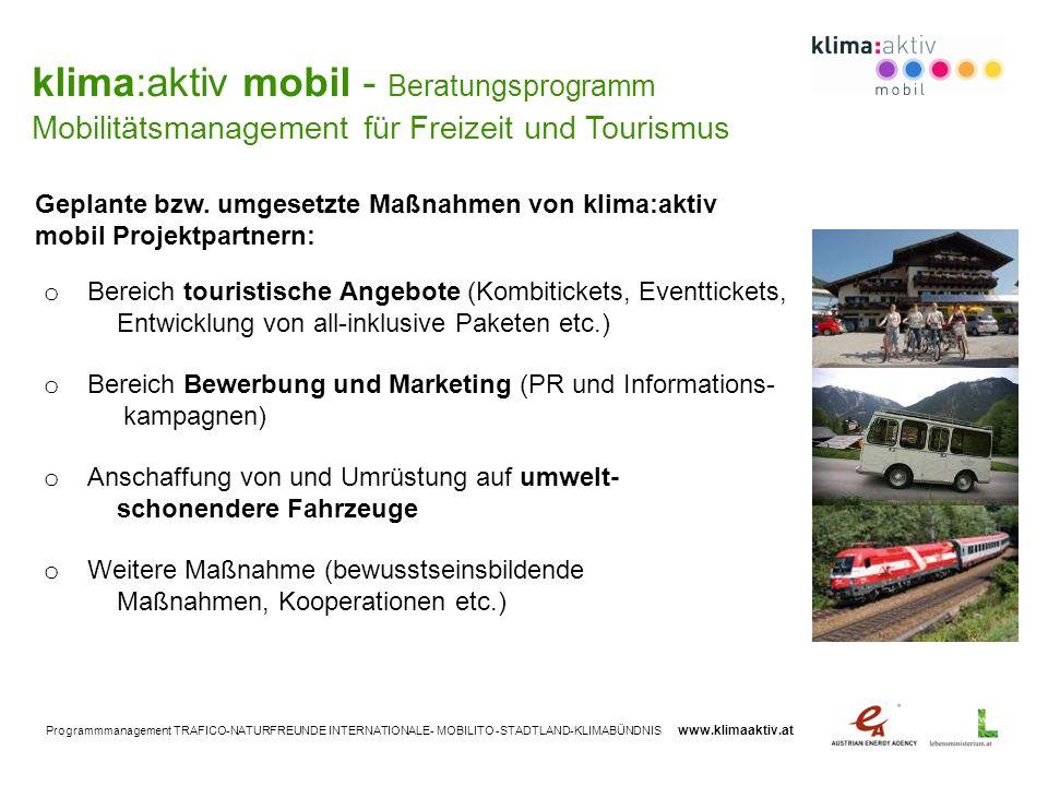 Programmmanagement TRAFICO-NATURFREUNDE INTERNATIONALE- MOBILITO -STADTLAND-KLIMABÜNDNIS www.klimaaktiv.at o Bereich touristische Angebote (Kombiticke