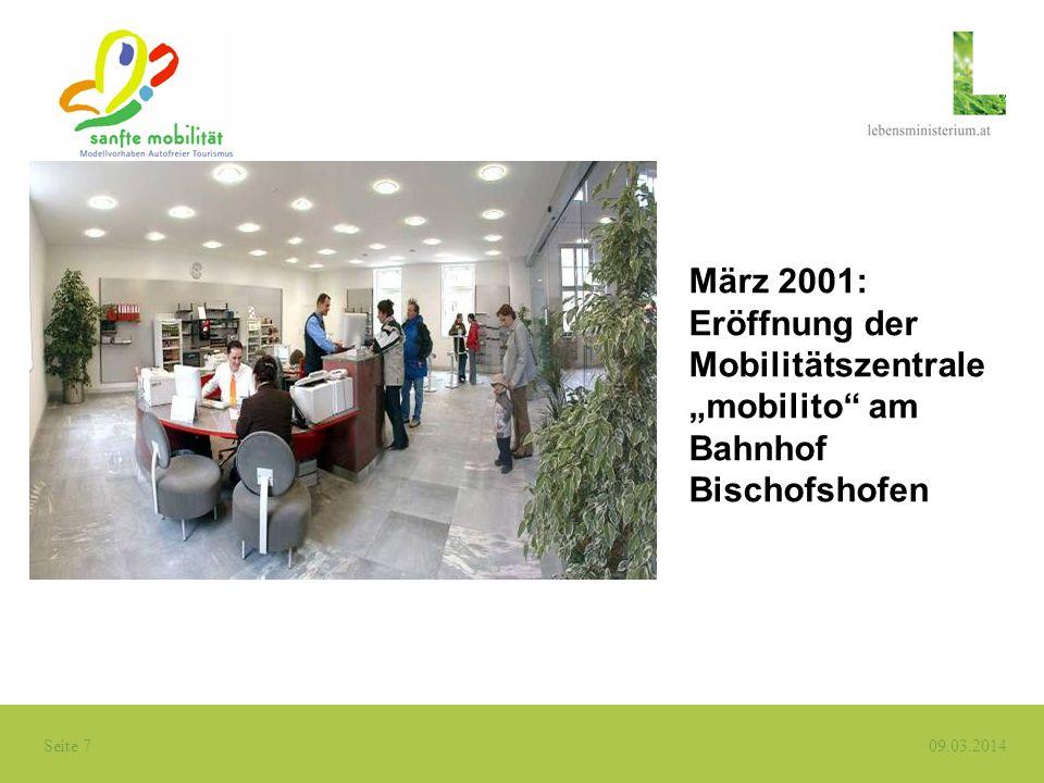 Seite 7 09.03.2014 März 2001: Eröffnung der Mobilitätszentrale mobilito am Bahnhof Bischofshofen