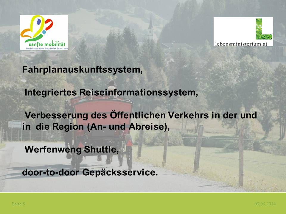 Seite 8 09.03.2014 Fahrplanauskunftssystem, Integriertes Reiseinformationssystem, Verbesserung des Öffentlichen Verkehrs in der und in die Region (An-
