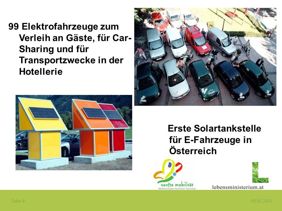 Seite 9 09.03.2014 99 Elektrofahrzeuge zum Verleih an Gäste, für Car- Sharing und für Transportzwecke in der Hotellerie Erste Solartankstelle für E-Fa