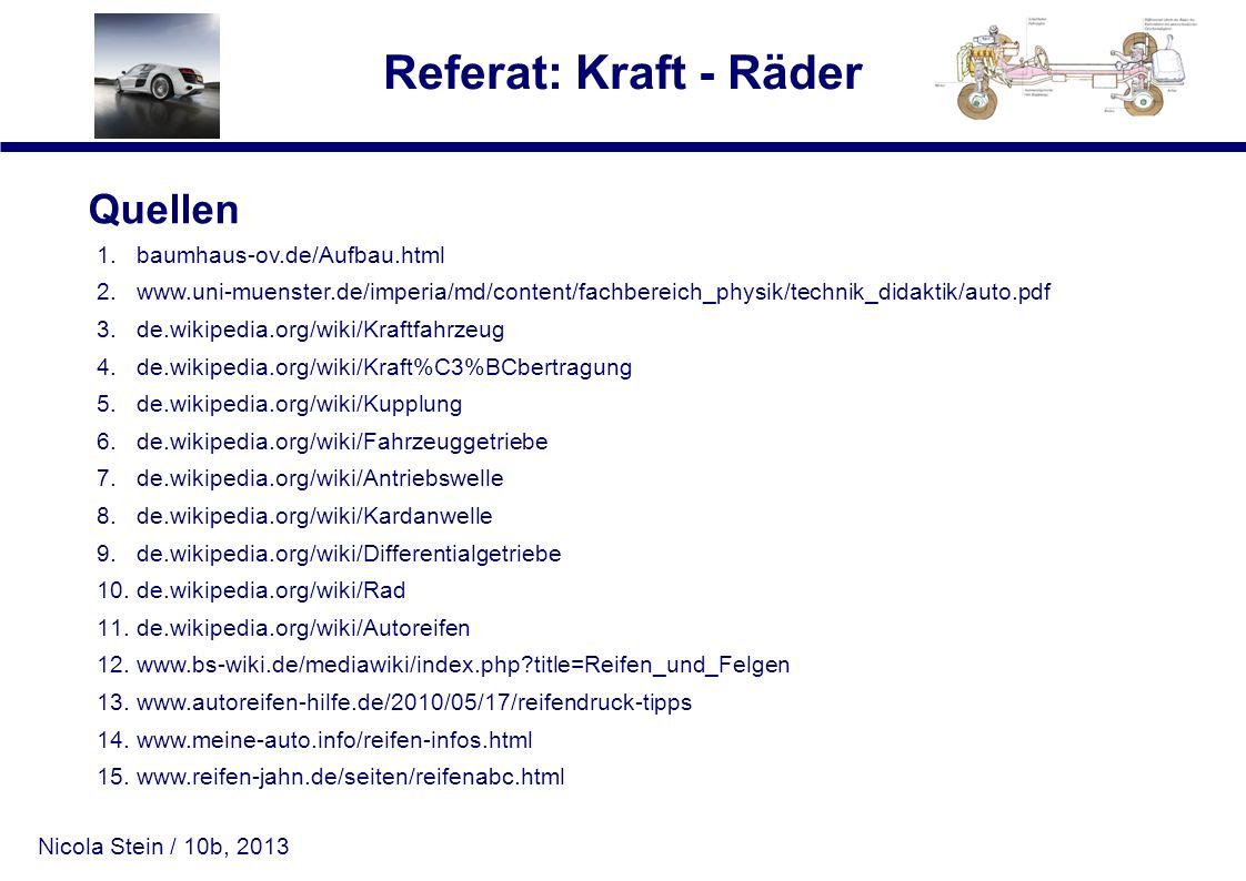 Nicola Stein / 10b, 2013 Referat: Kraft - Räder Quellen 1.baumhaus-ov.de/Aufbau.html 2.www.uni-muenster.de/imperia/md/content/fachbereich_physik/techn