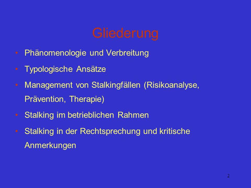 2 Gliederung Phänomenologie und Verbreitung Typologische Ansätze Management von Stalkingfällen (Risikoanalyse, Prävention, Therapie) Stalking im betri